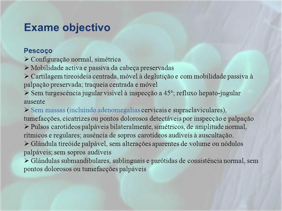 Exame objectivo Pescoço Configuração normal, simétrica