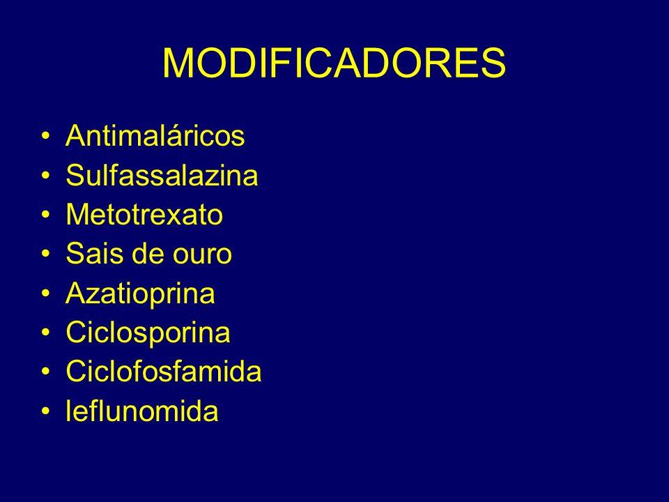 MODIFICADORES Antimaláricos Sulfassalazina Metotrexato Sais de ouro