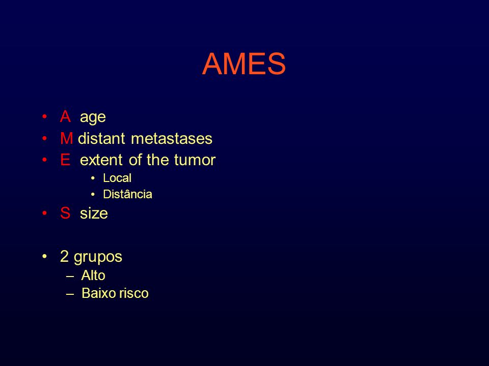 AMES A age M distant metastases E extent of the tumor S size 2 grupos