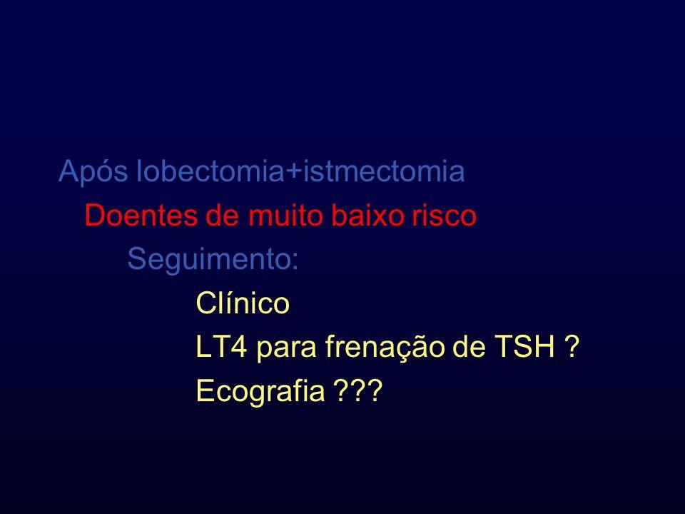 Após lobectomia+istmectomia