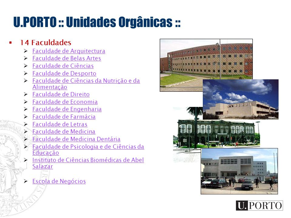 U.PORTO :: Unidades Orgânicas ::