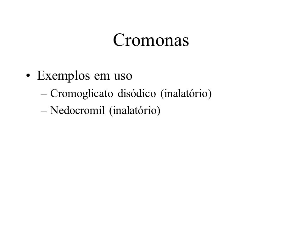Cromonas Exemplos em uso Cromoglicato disódico (inalatório)