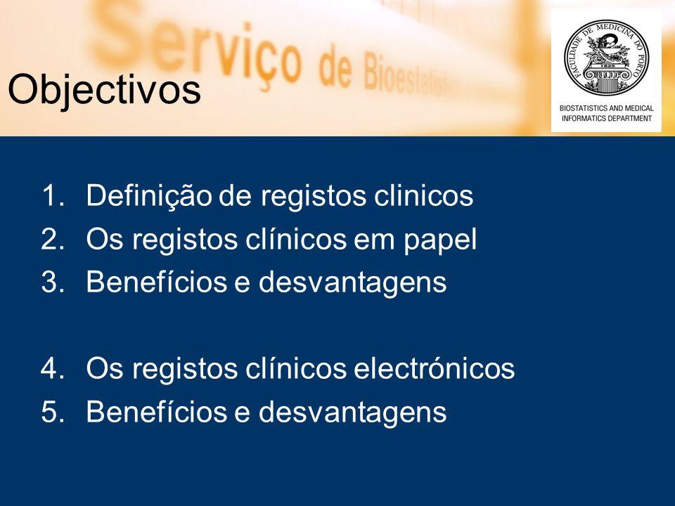 Objectivos Definição de registos clinicos