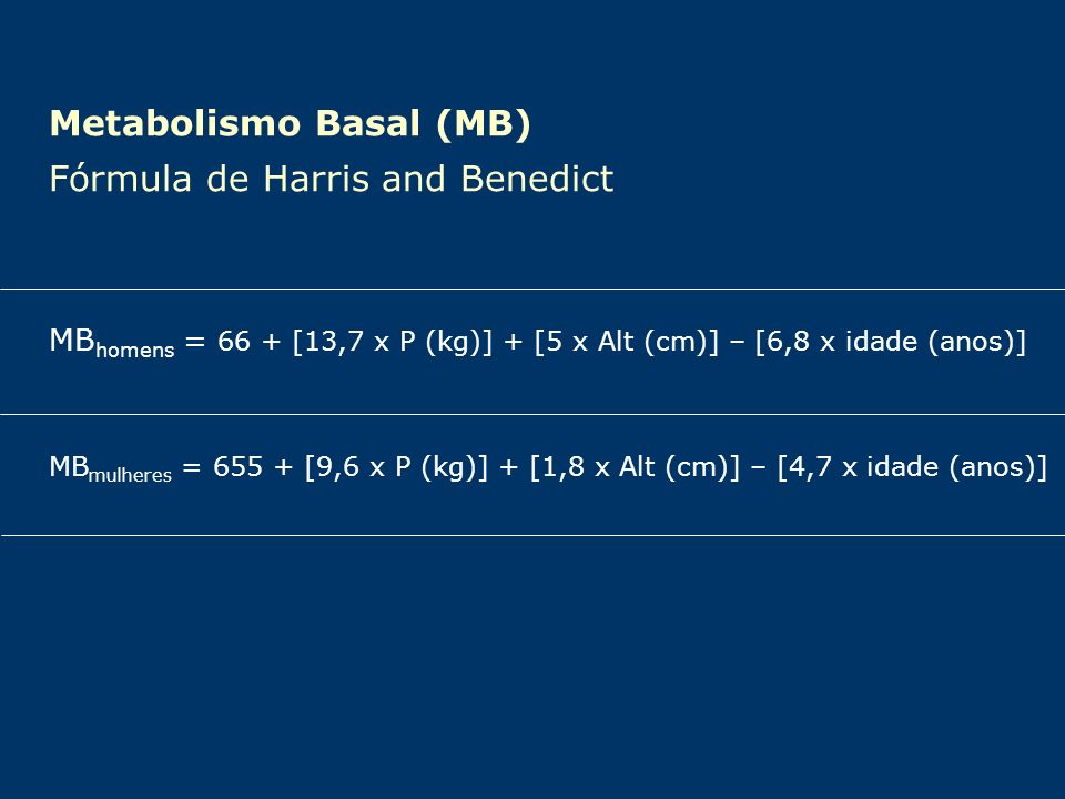Metabolismo Basal (MB) Fórmula de Harris and Benedict