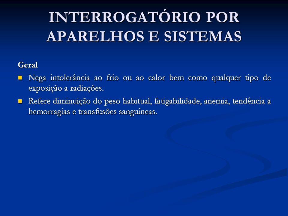 INTERROGATÓRIO POR APARELHOS E SISTEMAS