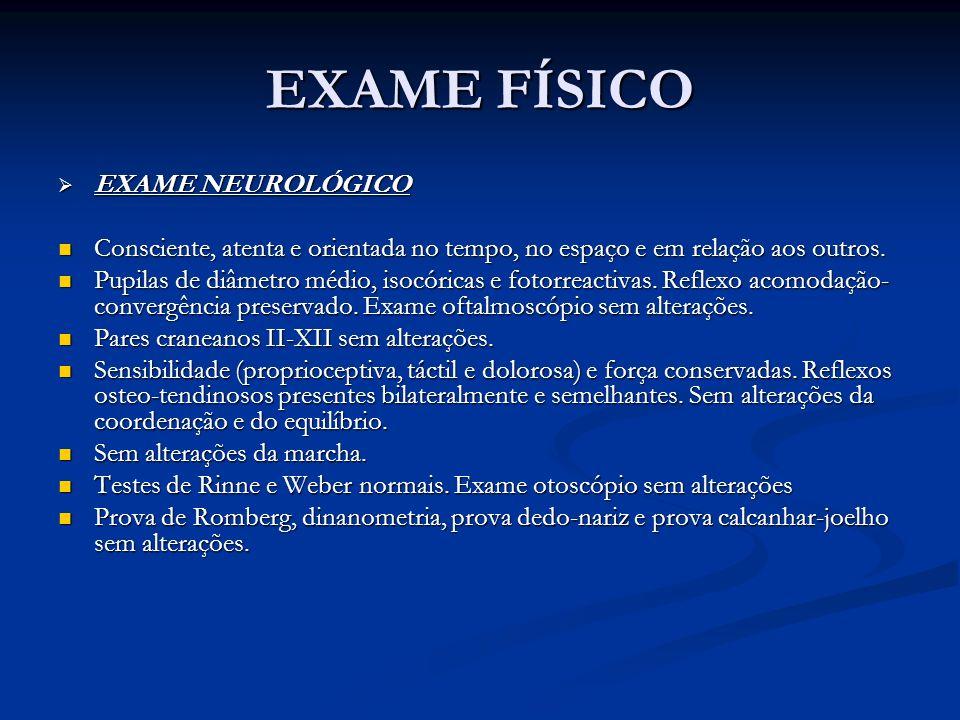 EXAME FÍSICO EXAME NEUROLÓGICO