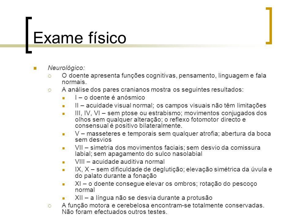 Exame físico Neurológico: