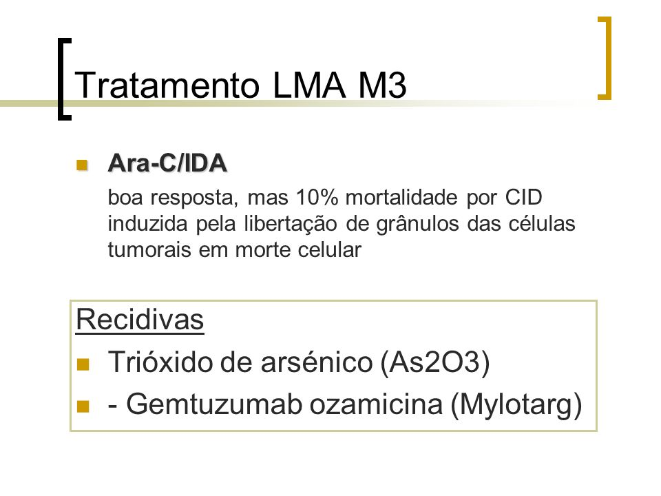 Tratamento LMA M3 Recidivas Trióxido de arsénico (As2O3)