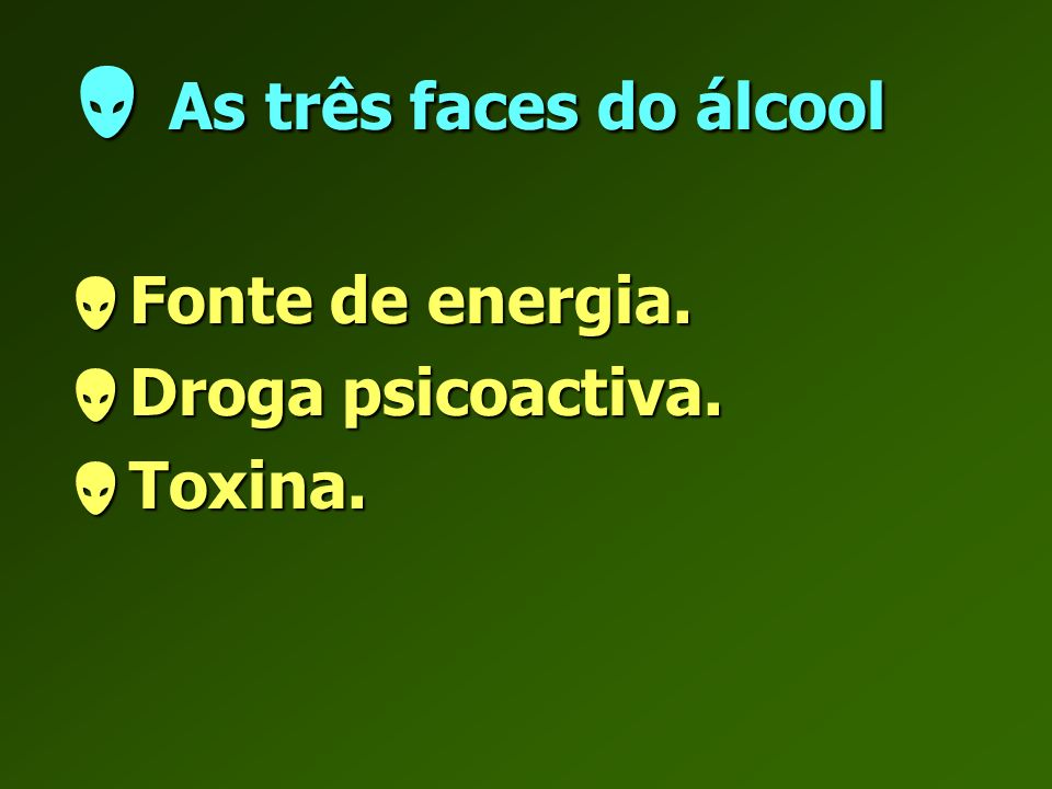  As três faces do álcool