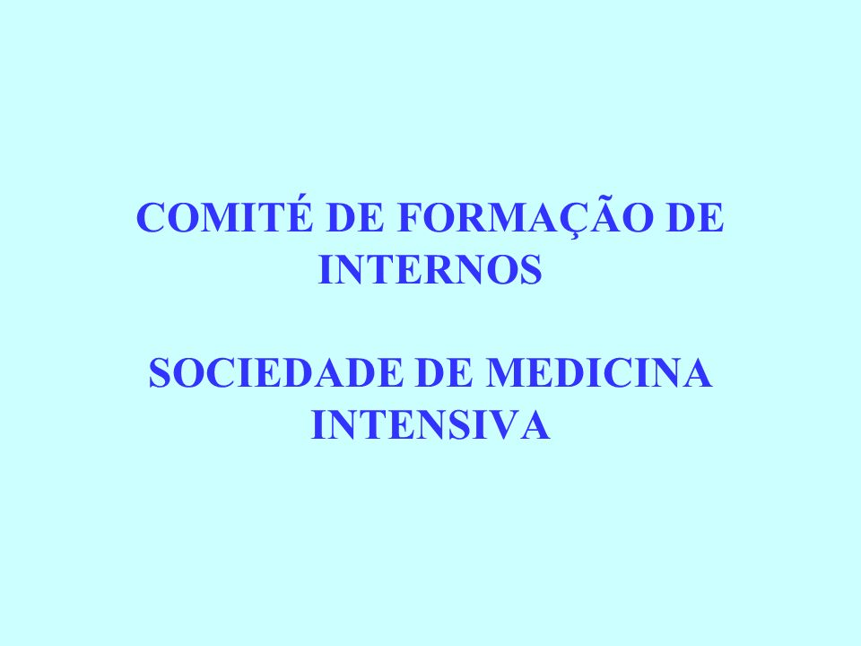 COMITÉ DE FORMAÇÃO DE INTERNOS SOCIEDADE DE MEDICINA INTENSIVA