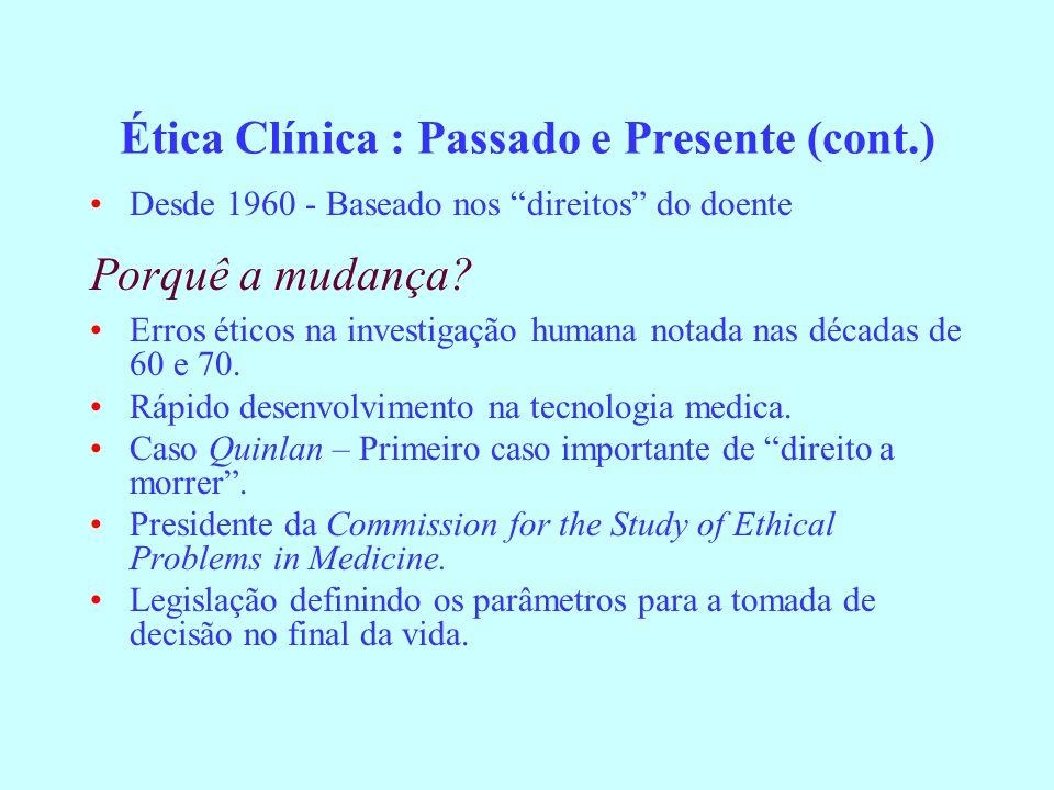 Ética Clínica : Passado e Presente (cont.)
