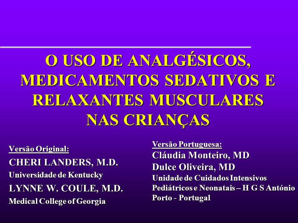 O USO DE ANALGÉSICOS, MEDICAMENTOS SEDATIVOS E RELAXANTES MUSCULARES NAS CRIANÇAS
