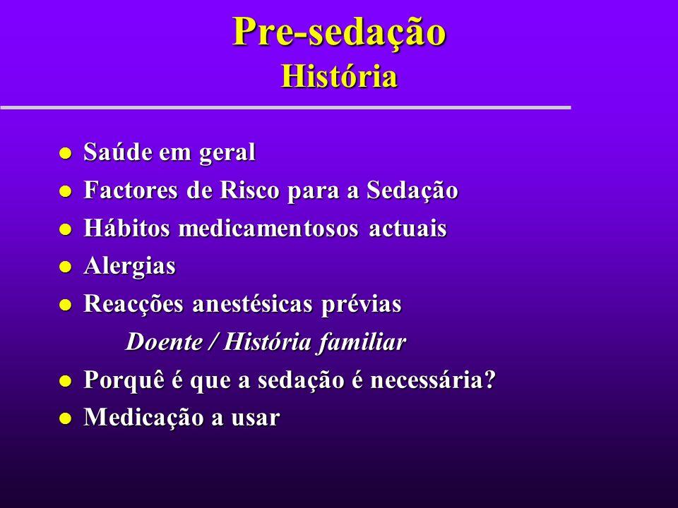 Pre-sedação História Saúde em geral Factores de Risco para a Sedação