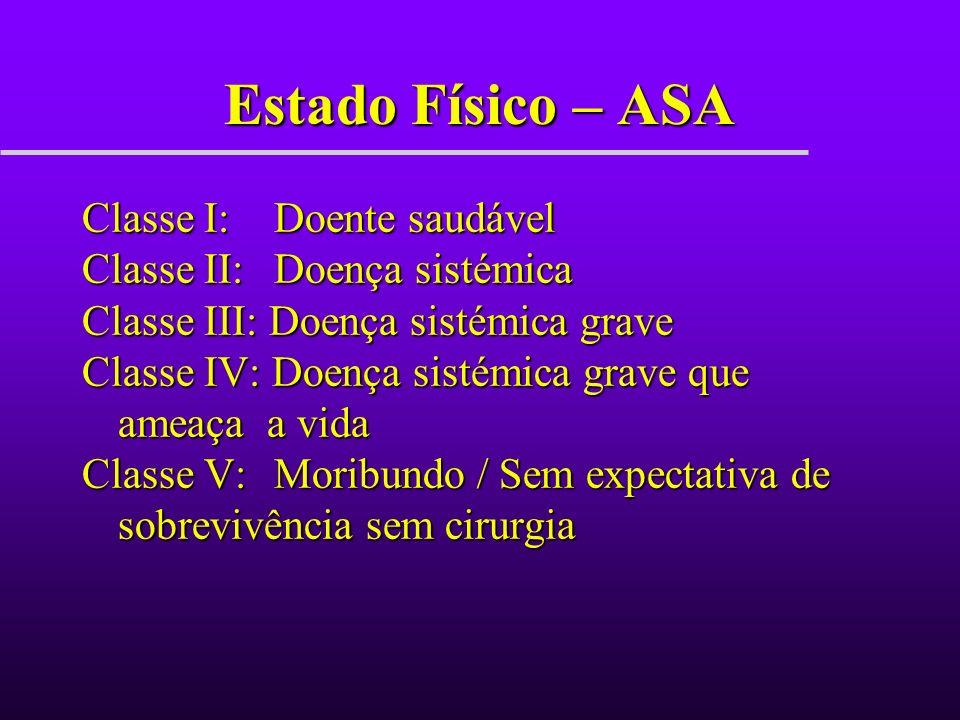 Estado Físico – ASA Classe I: Doente saudável