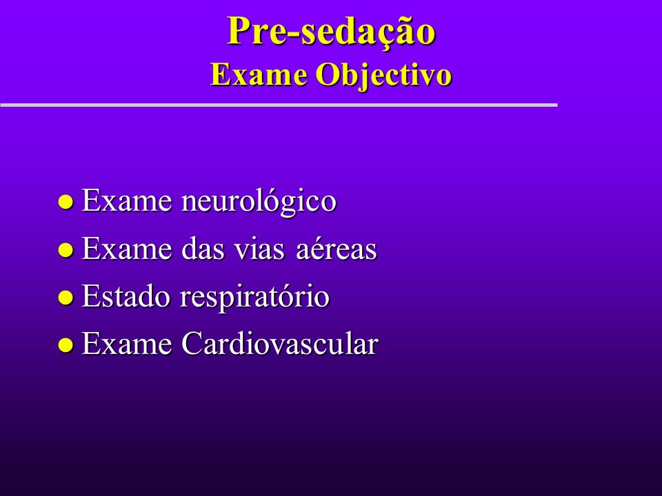 Pre-sedação Exame Objectivo