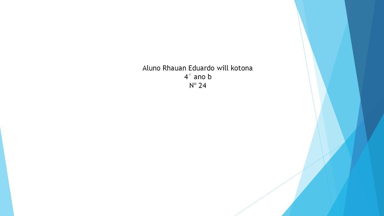 Aluno Rhauan Eduardo will kotona