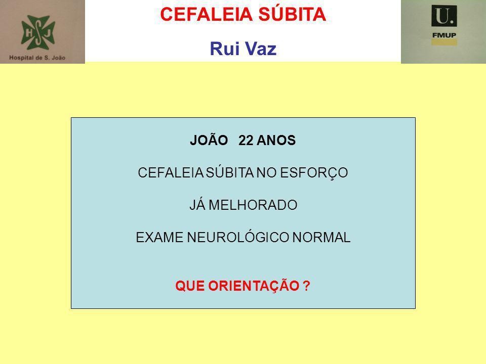 CEFALEIA SÚBITA Rui Vaz