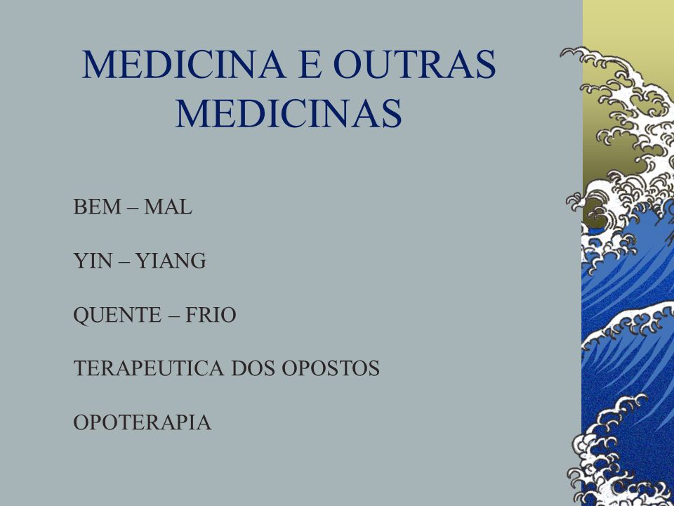 MEDICINA E OUTRAS MEDICINAS