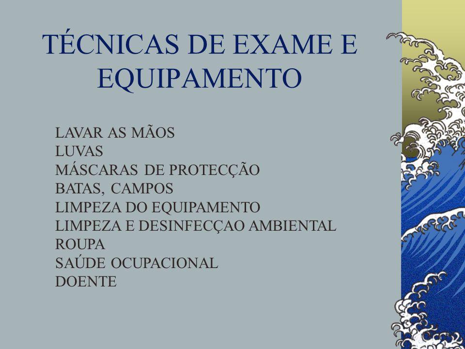 TÉCNICAS DE EXAME E EQUIPAMENTO