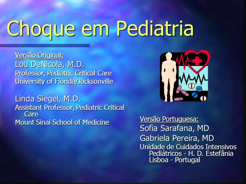 Choque em Pediatria Lou DeNicola, M.D. Linda Siegel, M.D.