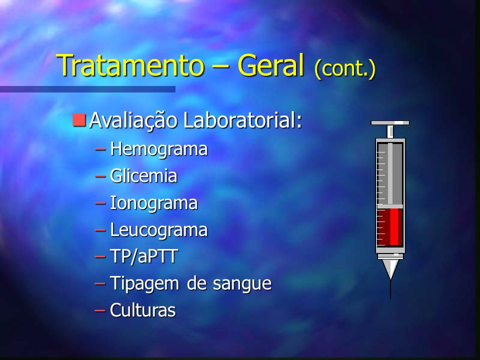 Tratamento – Geral (cont.)