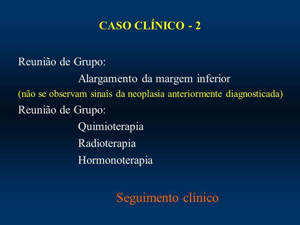 Seguimento clínico CASO CLÍNICO - 2 Reunião de Grupo: