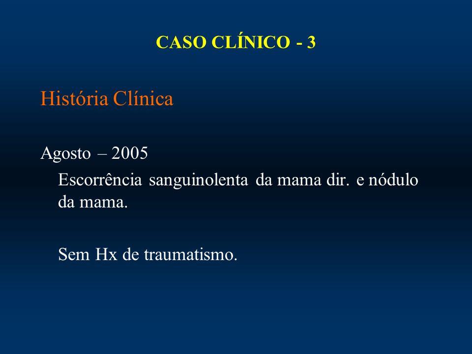 História Clínica CASO CLÍNICO - 3 Agosto – 2005