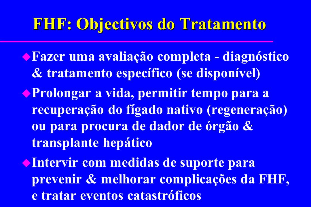 FHF: Objectivos do Tratamento
