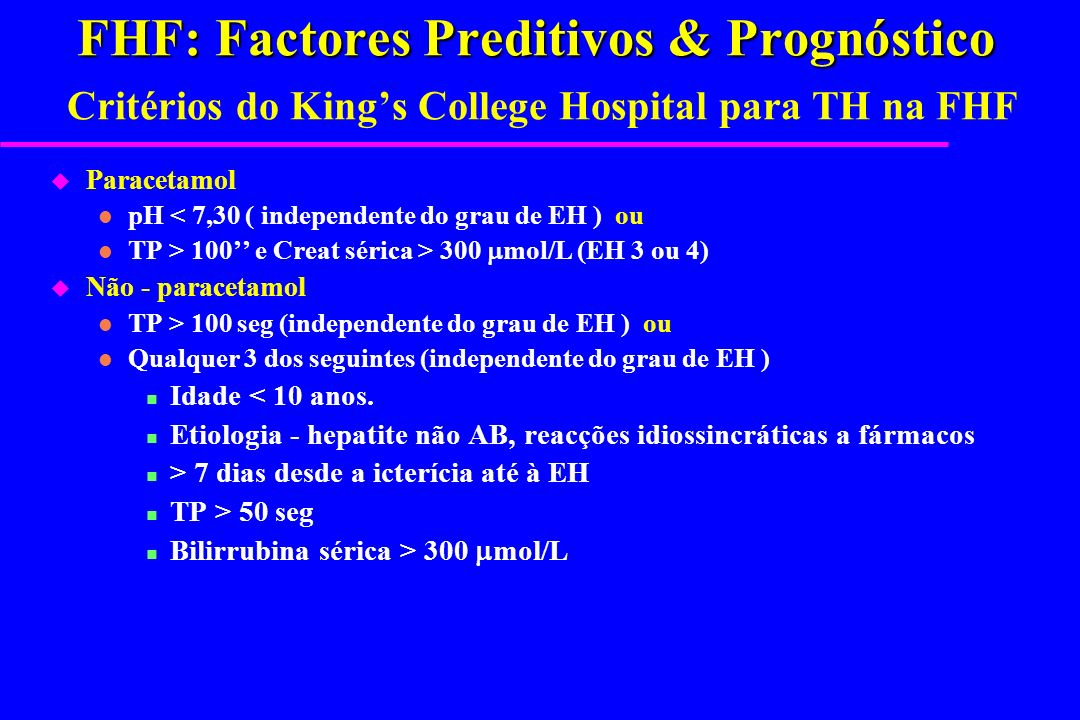 FHF: Factores Preditivos & Prognóstico Critérios do King's College Hospital para TH na FHF