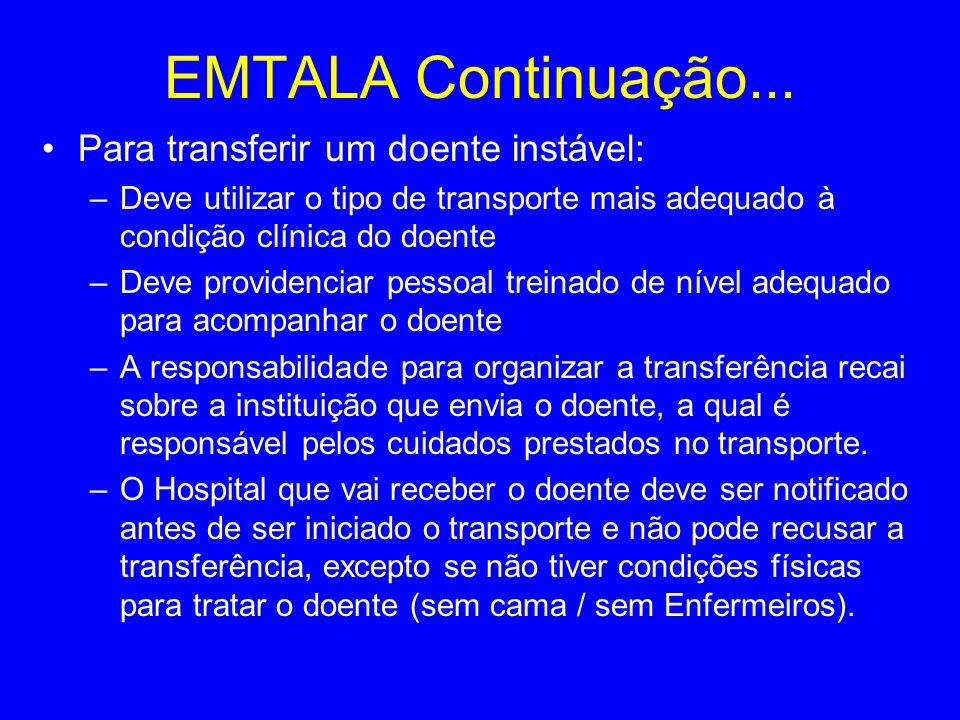EMTALA Continuação... Para transferir um doente instável: