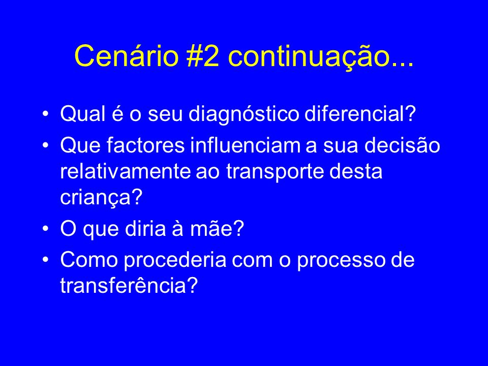 Cenário #2 continuação... Qual é o seu diagnóstico diferencial