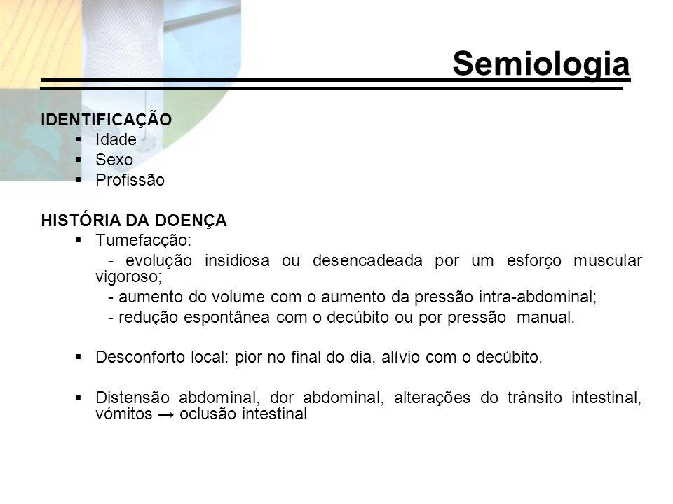 Semiologia IDENTIFICAÇÃO Idade Sexo Profissão HISTÓRIA DA DOENÇA