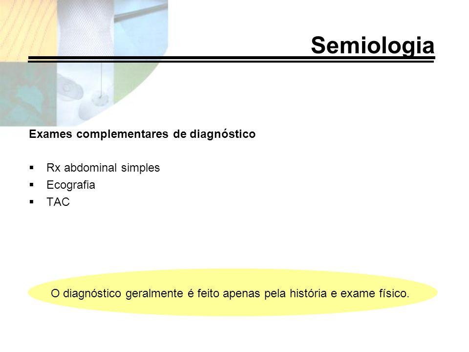 Semiologia Exames complementares de diagnóstico Rx abdominal simples
