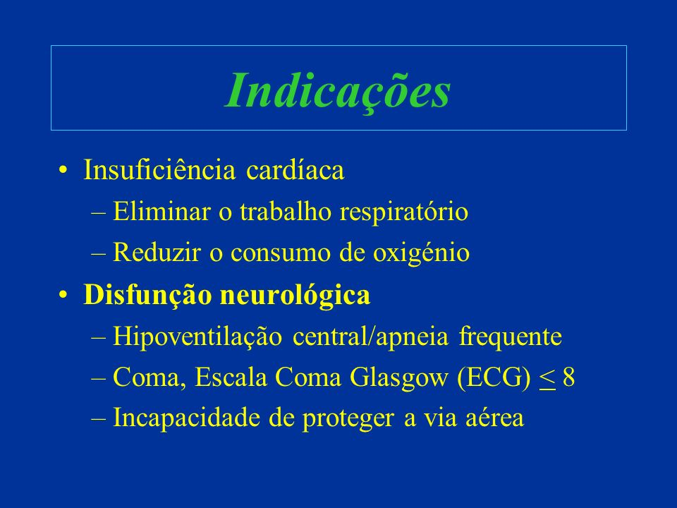 Indicações Insuficiência cardíaca Disfunção neurológica