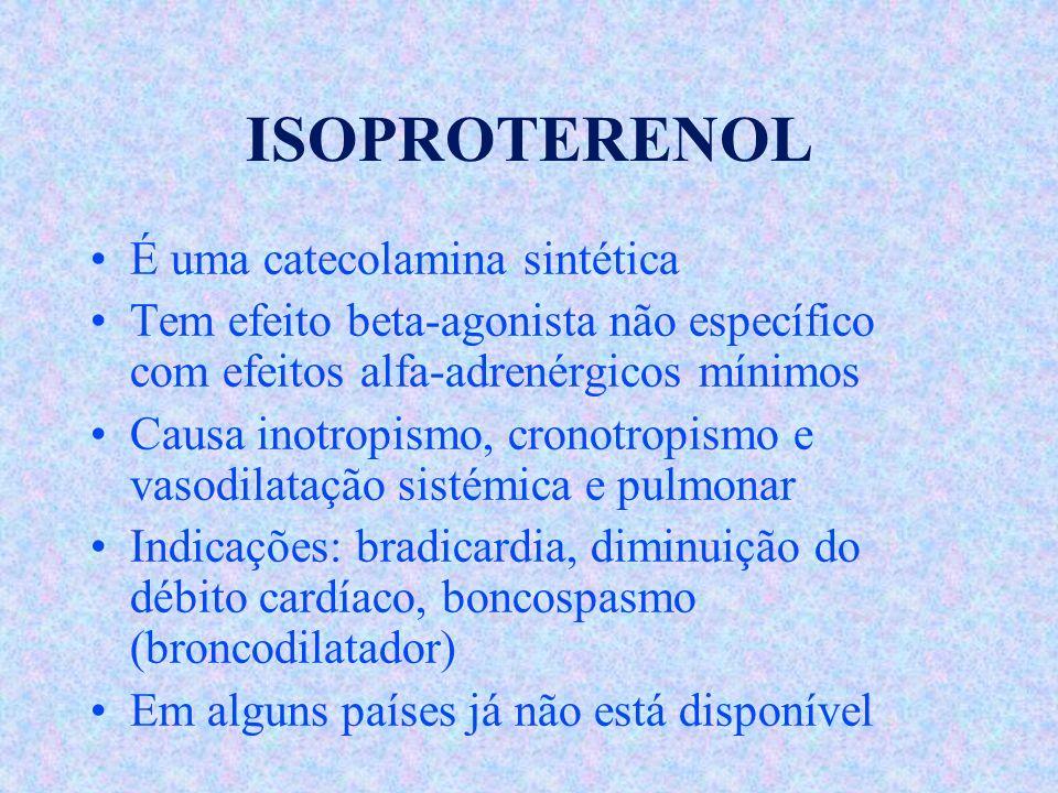 ISOPROTERENOL É uma catecolamina sintética