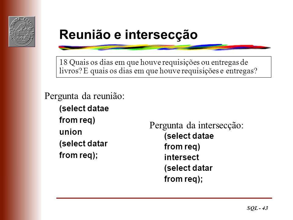 Reunião e intersecção Pergunta da reunião: Pergunta da intersecção: