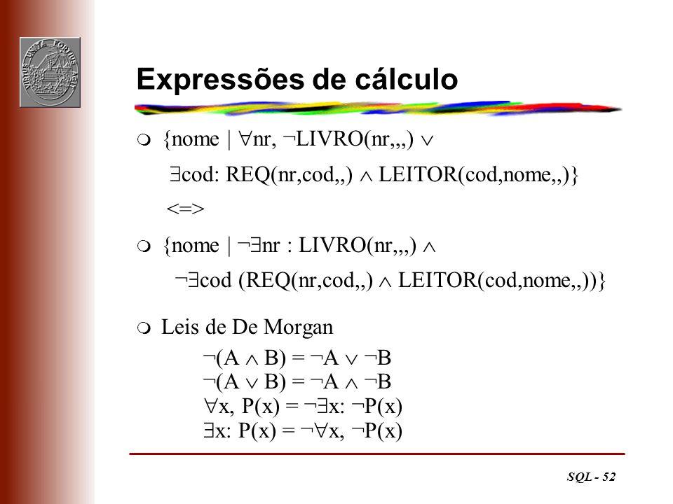 Expressões de cálculo {nome | nr, ¬LIVRO(nr,,,) 