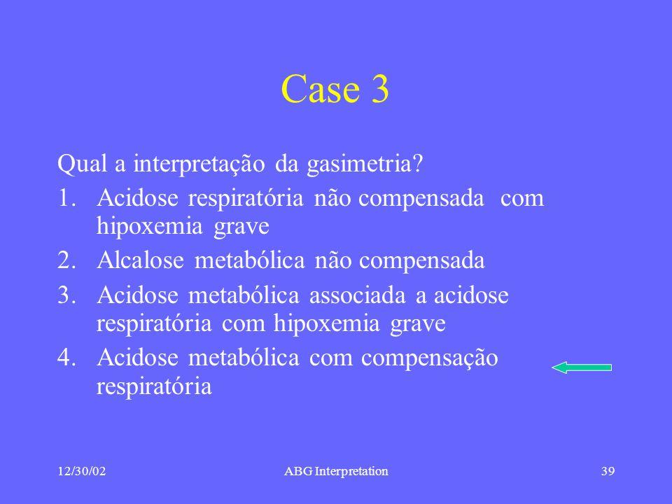 Case 3 Qual a interpretação da gasimetria