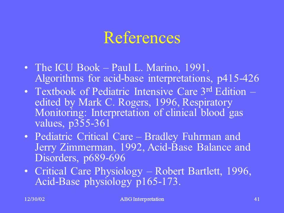 References The ICU Book – Paul L. Marino, 1991, Algorithms for acid-base interpretations, p415-426.