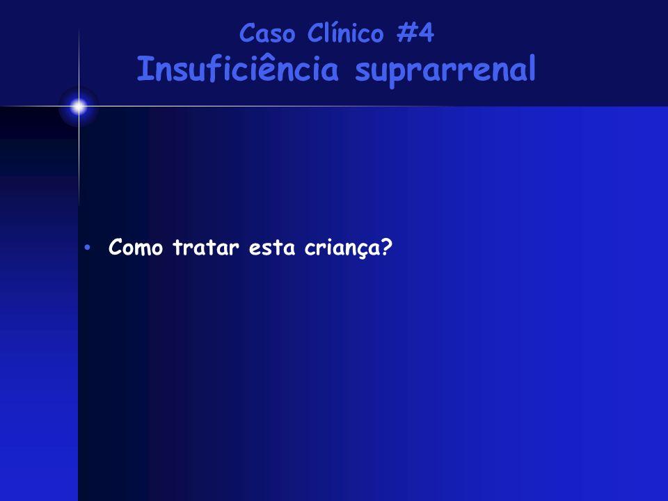 Caso Clínico #4 Insuficiência suprarrenal