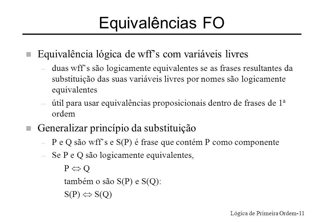 Equivalências FO Equivalência lógica de wff's com variáveis livres