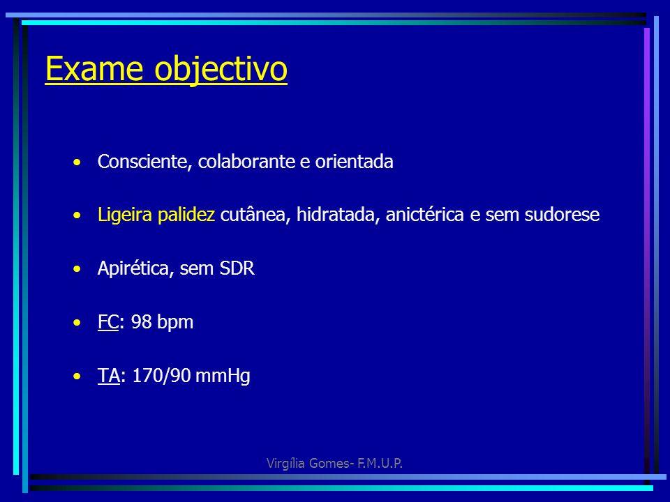 Exame objectivo Consciente, colaborante e orientada