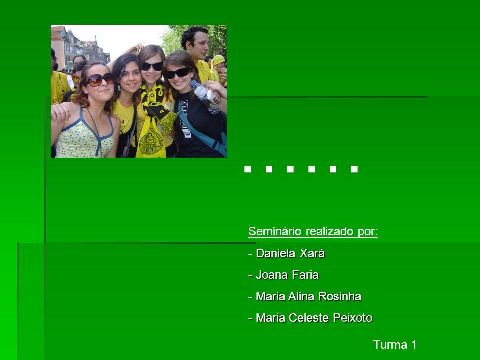 …… Seminário realizado por: Daniela Xará Joana Faria