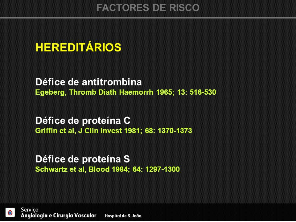 HEREDITÁRIOS FACTORES DE RISCO Défice de antitrombina