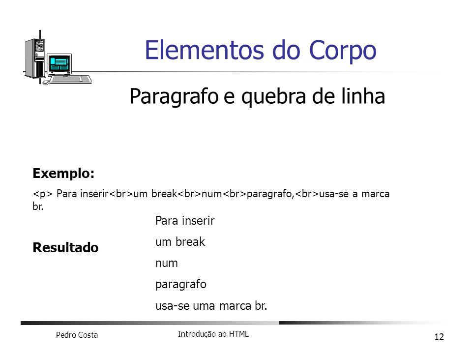 Elementos do Corpo Paragrafo e quebra de linha Exemplo: Resultado