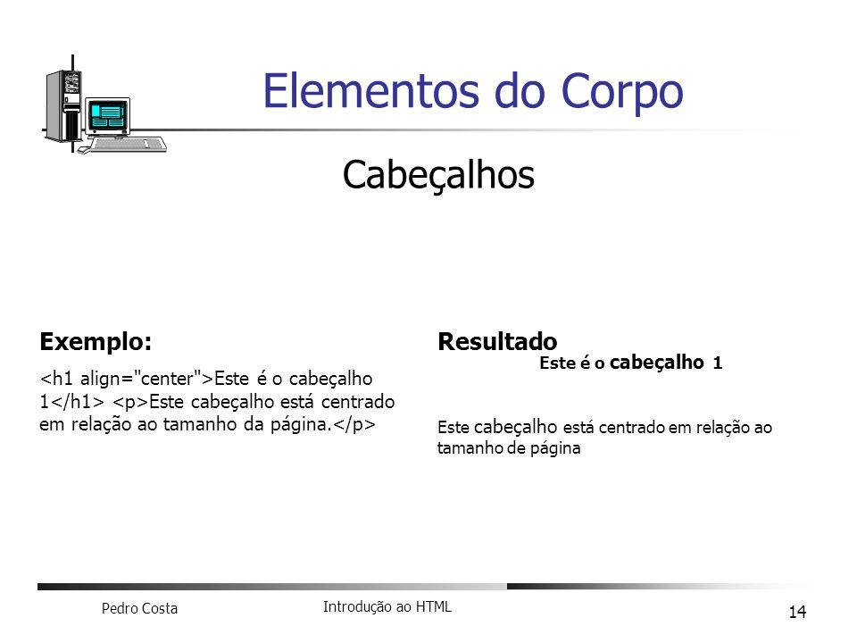 Elementos do Corpo Cabeçalhos Exemplo: Resultado