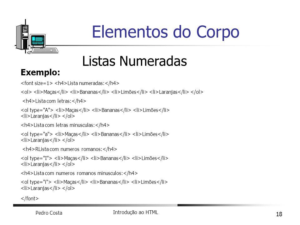 Elementos do Corpo Listas Numeradas Exemplo: