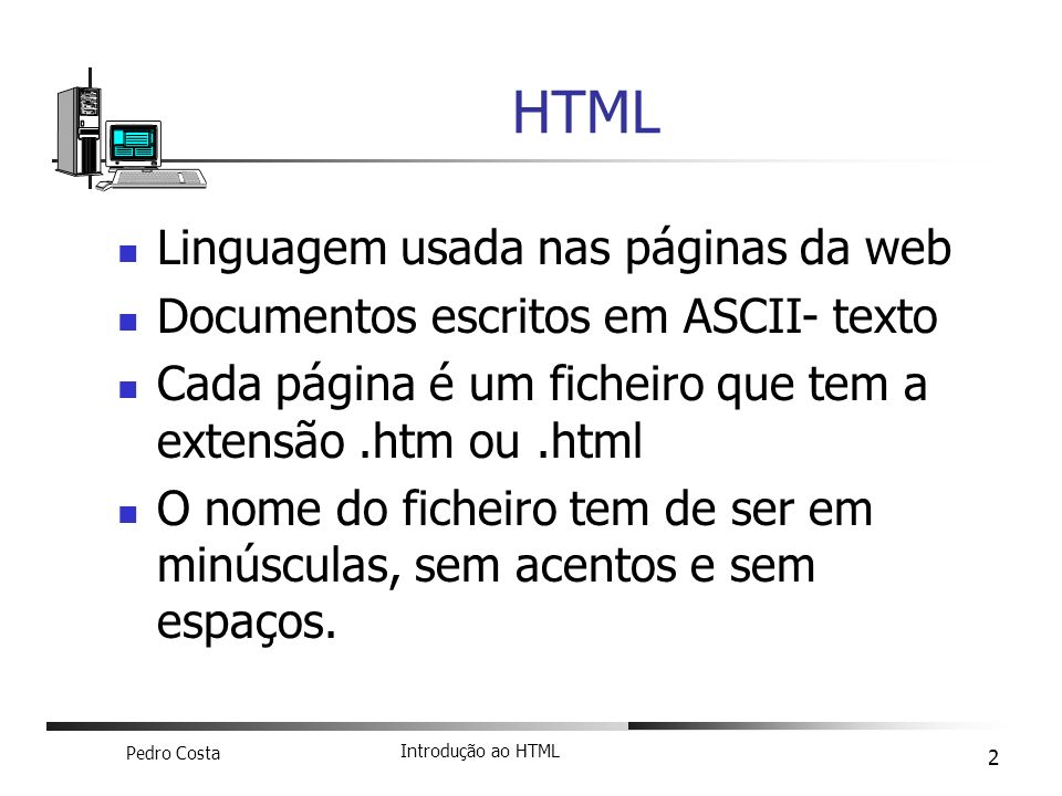 HTML Linguagem usada nas páginas da web