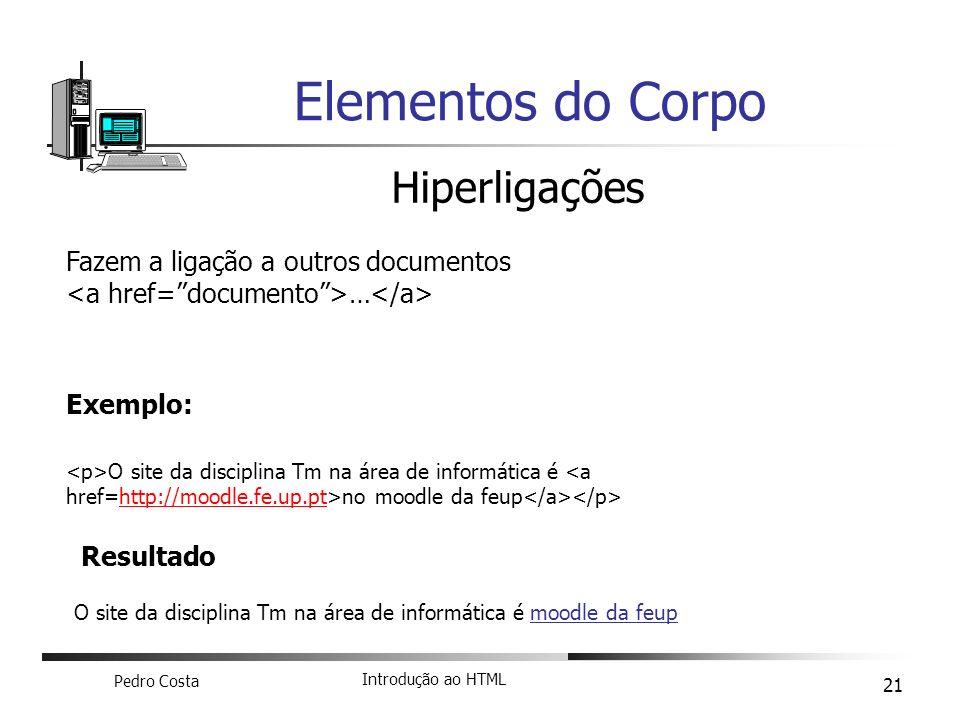 Elementos do Corpo Hiperligações Fazem a ligação a outros documentos