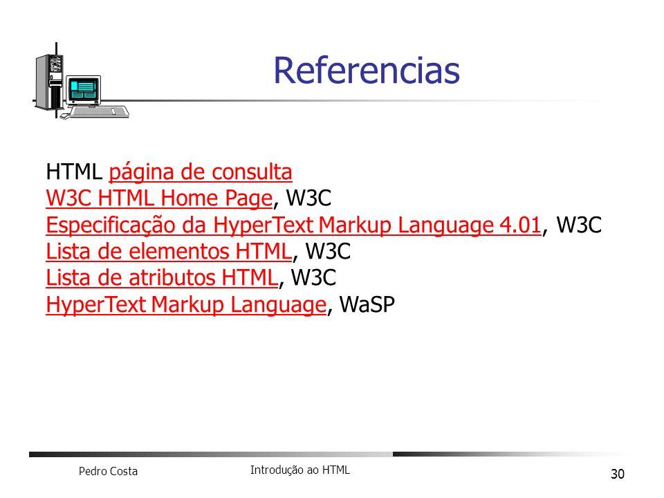 Referencias HTML página de consulta W3C HTML Home Page, W3C